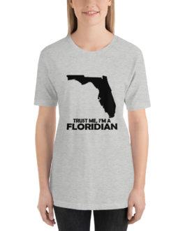 Trust me im a floridian Unisex short Sleeve T-Shirt