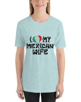 Love my Mexican wife Short Sleeve t-shirt