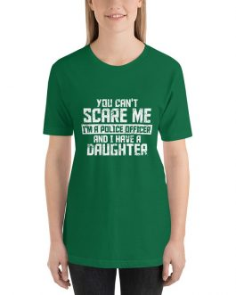 dont scare police officer w daughter short sleeve t-shirt