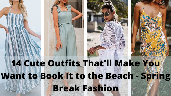 14 Cute Outfits That'll Make You Want to Book It to the Beach – Spring Break Fashion