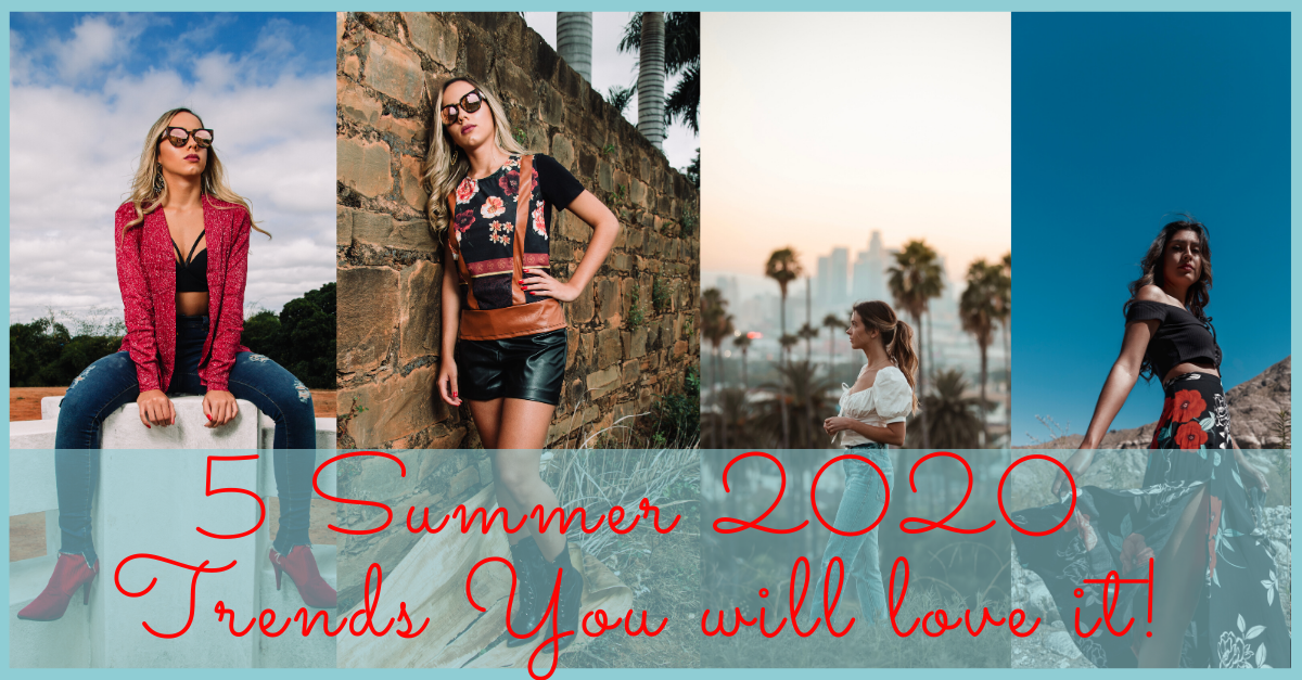5 Summer 2020 Trends You will love it!