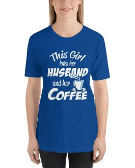 This Girl Loves Her Husband And Her Coffee Unisex Premium T-Shirt