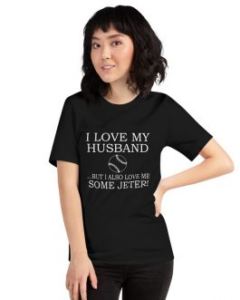 I Love My Husband But I Also Love Me Some Jeter Unisex Premium T-Shirt