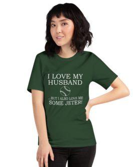 I Love My Husband But I Also Love Me Some Jeter Unisex Premium T-Shirt