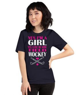 Yes I Am A Girl Yes I Love Me Some Field Hockey Unisex Premium T-Shirt