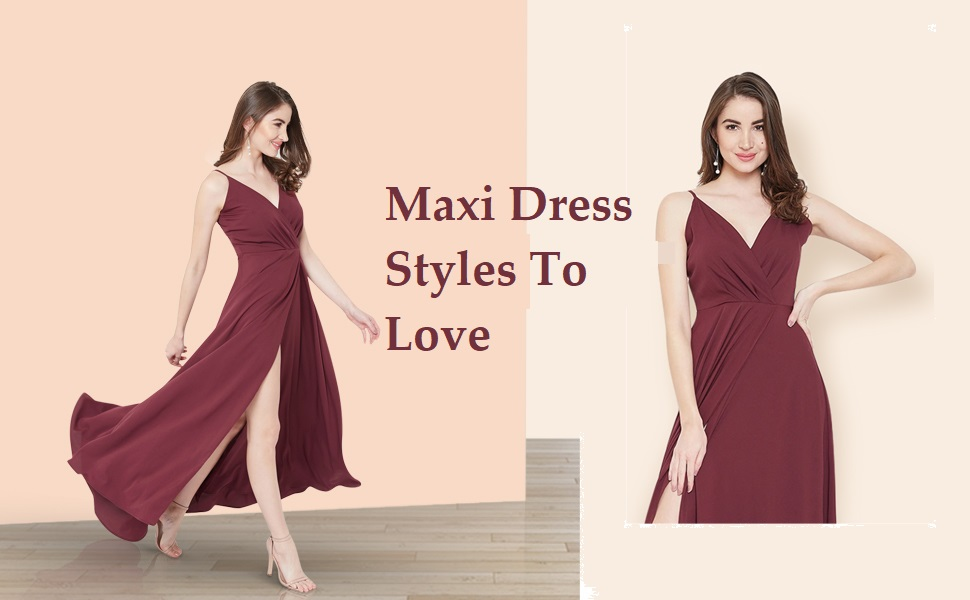 Maxi Dress Styles To Love